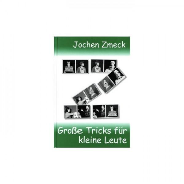 Große Tricks für kleine Leute - Jochen Zmeck